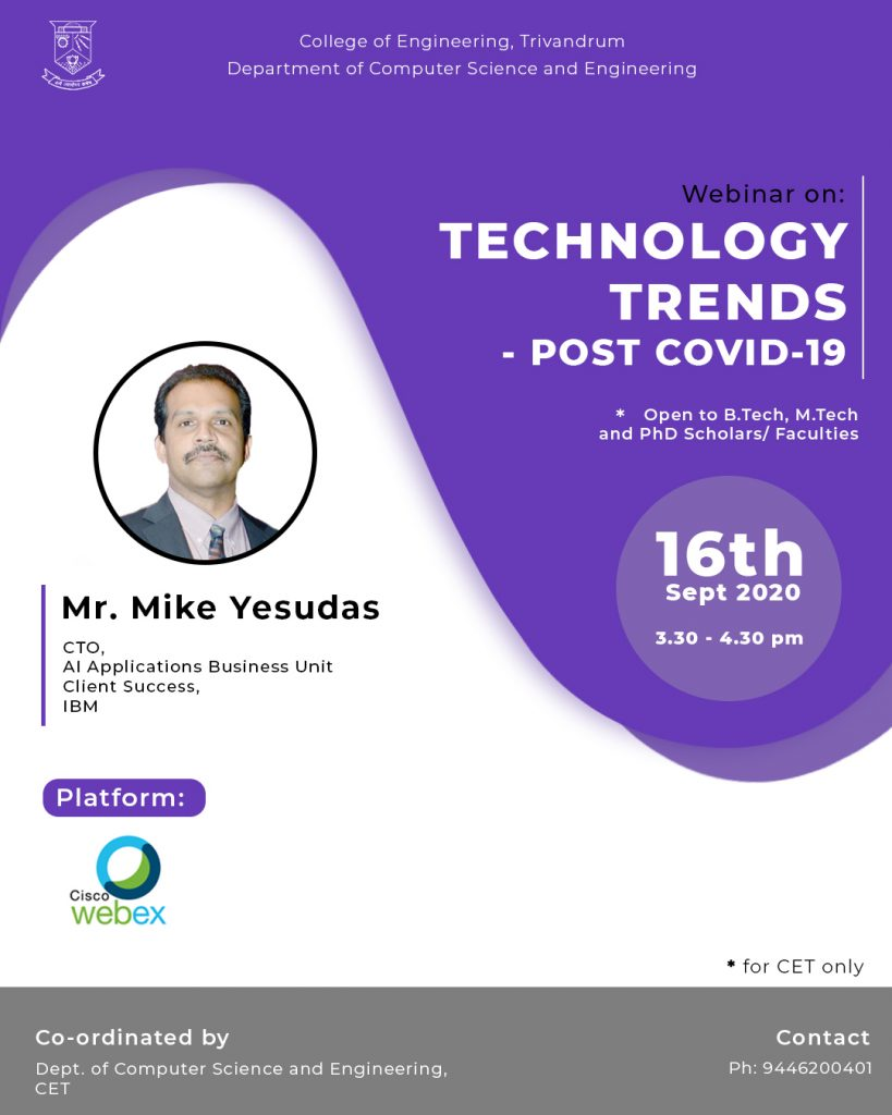 Webinar on TECHNOLOGY TRENDS – POST COVID-19  on 16th Sept 2020 3.30 PM to 4.30 PM. Link to Join the webinar using cet mail id    https://ibm.webex.com/meet/smanjit